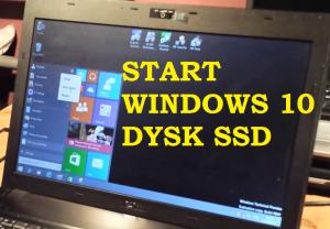 Start Systemu Windows 10 z dysku SSD jest bardzo SZYBKI