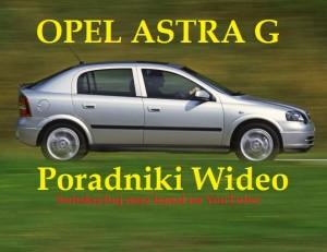 OPEL ASTRA G PORADNIKI WIDEO na YouTube - SUBSKRYBUJCIE