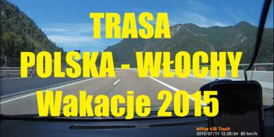 Trasa Polska Włochy Wakacje 2015