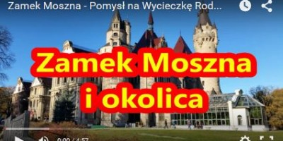 Zamek Moszna - Pomysł na Wycieczkę Rodzinną