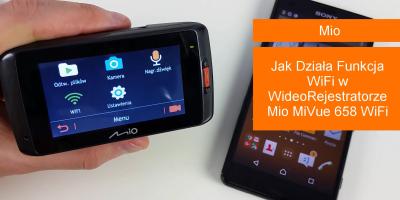 Jak Działa Funkcja WiFi w WideoRejestratorze Mio MiVue 658 WiFi PORADNIK
