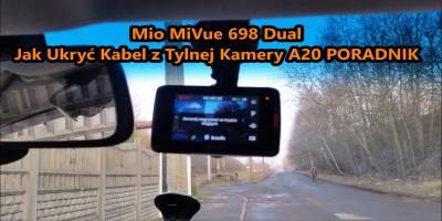 Mio MiVue 698 Dual PORADNIK Jak Ukryć Kabel z Tylnej Kamery A20 w Samochodzie