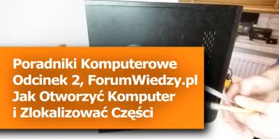 Poradnik Komputerowy - Jak Otworzyć Komputer i Zlokalizować Części, odcinek 2