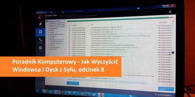 Poradnik Komputerowy - Jak Wyczyścić Windowsa i Dysk z Syfu, odcinek 8 pc