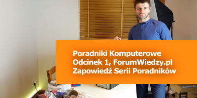 Poradnik Komputerowy - Zapowiedź Serii Poradników Serwisowych, odcinek 1