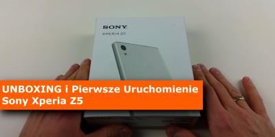 Sony Xperia Z5 Unboxing i Pierwsze Uruchomienie