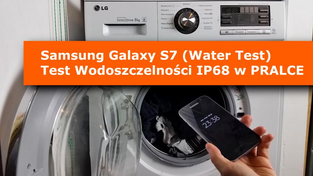 Samsung Galaxy S7 IP68 TEST Wodoszczelności w Pralce Pranie i Wirowanie