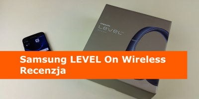 Samsung LEVEL On Wireless Recenzja