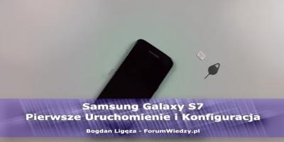 Samsung Galaxy S7 Pierwsze Uruchomienie i Konfiguracja