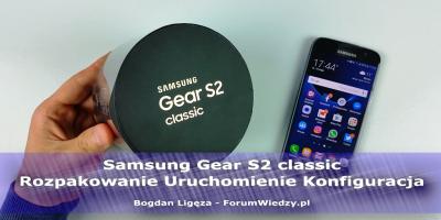 Samsung Gear S2 Rozpakowanie Uruchomienie Konfiguracja
