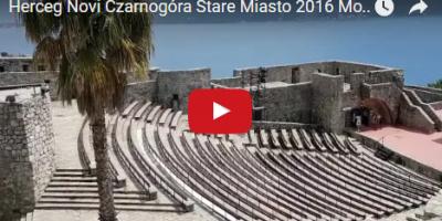 Herceg Novi Czarnogóra Stare Miasto 2016 Montenegro Stari Grad