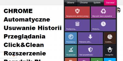 CHROME Automatyczne Usuwanie Historii Przeglądania Click&Clean Rozszerzenie Poradnik PL