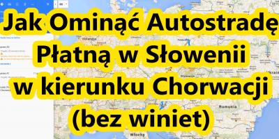 jak ominąć autostradę płatną w słowenii w kierunku chorwacji bez winiet