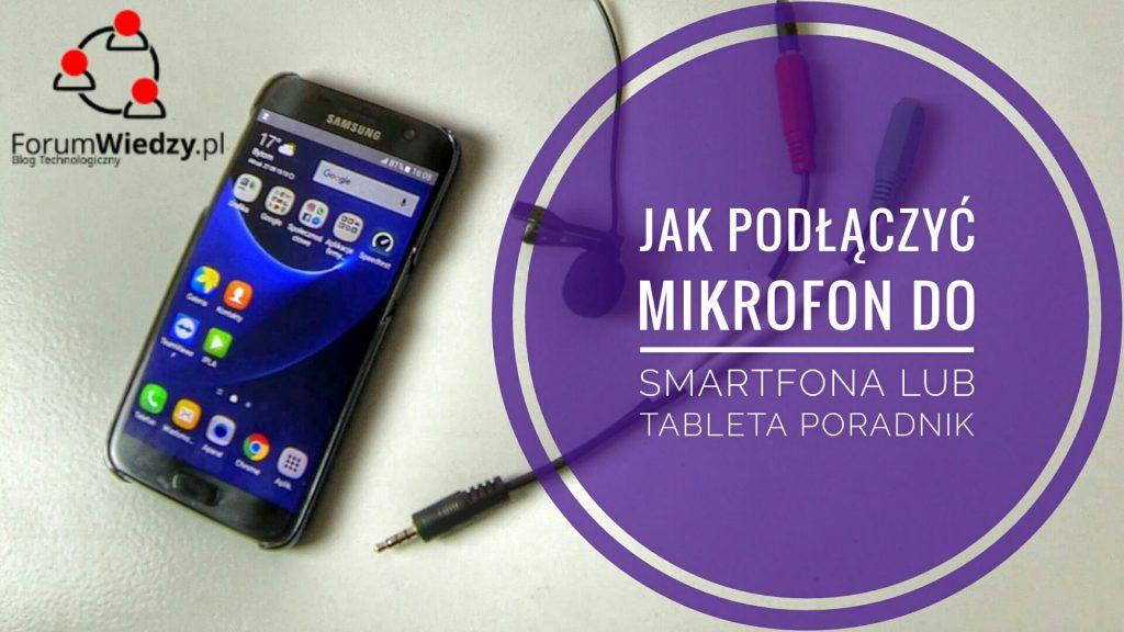 jak-podlaczyc-mikrofon-do-smartfona-lub-tableta-poradnik