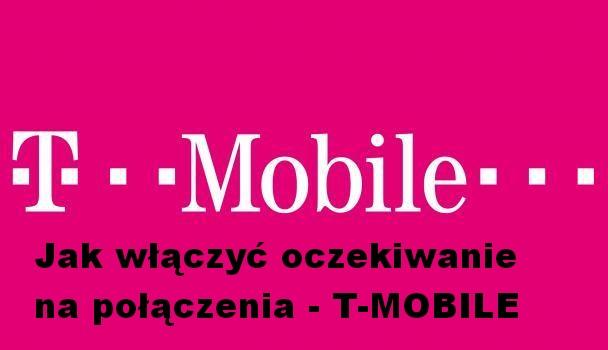 jak-wlaczyc-oczekiwanie-na-polaczenia-t-mobile