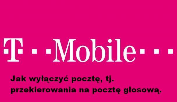 jak-wylaczyc-poczte-i-przekierowania-na-poczte-glosowa-t-mobile