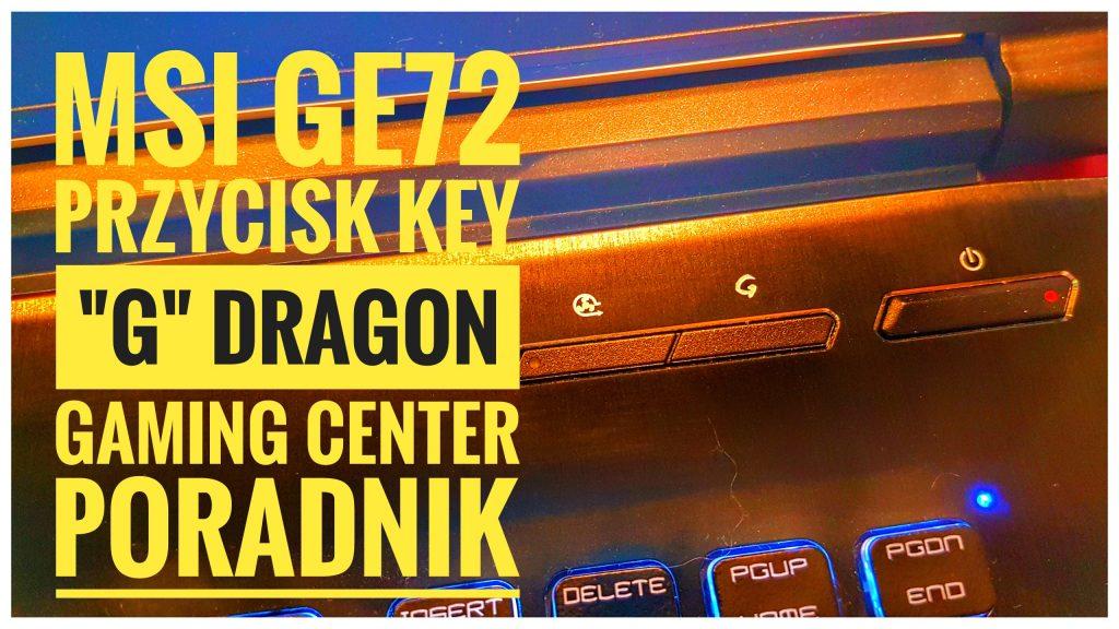 msi-ge72-g-przycisk-key-problem-nie-dziala-dragon-poradnik