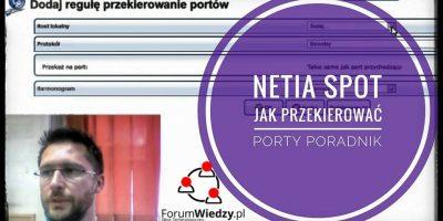 netia-spot-poradnik-jak-przekierowac-porty-pl