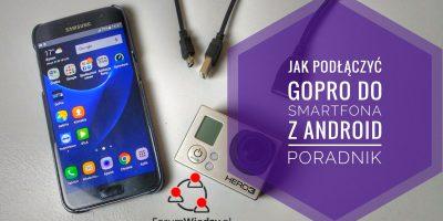 polaczenie-gopro-przez-usb-otg-do-smartfona-z-android-bezposrednio-poradnik