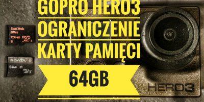 GoPro Hero 3 Black OGRANICZENIE KARTY PAMIĘCI 64GB