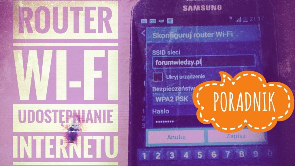 ROUTER Wi-Fi w SMARTFONIE - Udostępnianie Internetu PORADNIK PL