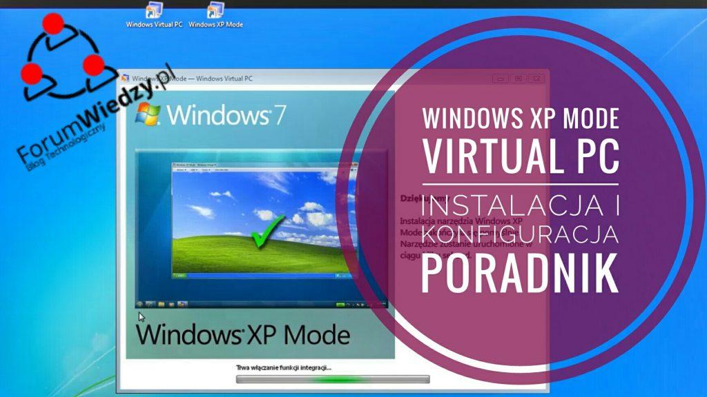 Windows XP Mode VIRTUAL PC Instalacja i Konfiguracja PORADNIK