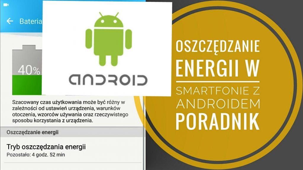 Oszczędzanie Energii w Smartfonie z Androidem PORADNIK
