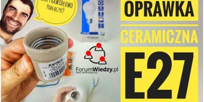 oprawka-ceramiczna-e27-jak-prawidlowo-podlac