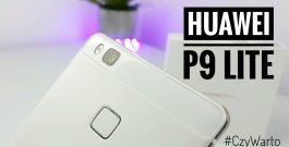 Huawei P9 Lite – #CzyWarto #15 – TEST Recenzja