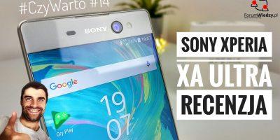 Sony Xperia XA Ultra - #CzyWarto #14 - TEST