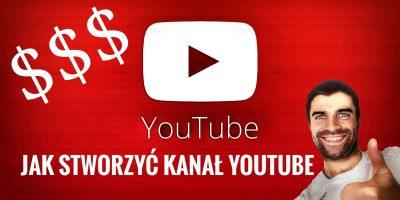 Jak Stworzyć Kanał YouTube i Zacząć Zarabiać $ - Poradnik Początkującego YouTubera