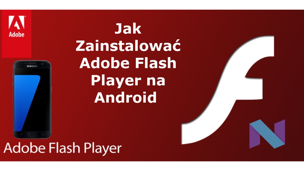Jak Zainstalować Adobe Flash Player na Android Nougat