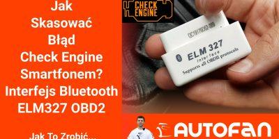 Jak Skasować Błąd Check Engine Smartfonem? Interfejs ELM327 OBD2 - AUTO FAN - Zrób To Sam