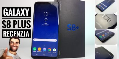 Samsung Galaxy S8 Plus Recenzja
