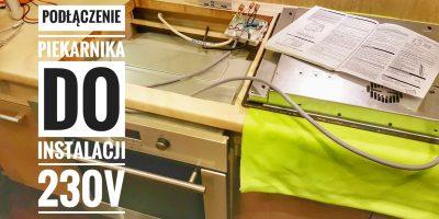 Podłączenie piekarnika do instalacji elektrycznej 230V