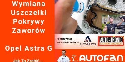 Wymiana Uszczelki Pokrywy Zaworów - Opel Astra G