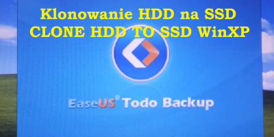 Klonowanie HDD z Windows XP na SSD za pomocą EaseUS Todo Backup
