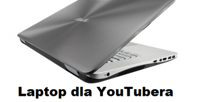 Laptop dla YouTubera - montaż wideo 2D i 3D Sony Vegas